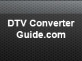 DTV Converter Guide: The ultimate guide to DTV converter boxes
